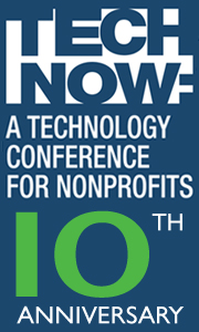 TechNow, a Technology Conference for Nonprofits. 10th Anniversary.